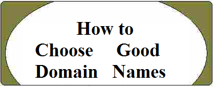 How to Choose Good Domain Names - 8 Best URL Traits