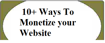 10+ Ways To Monetize your Website